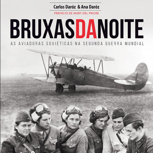 Bruxas da Noite, as Aviadoras Soviéticas na Segunda Guerra Mundial