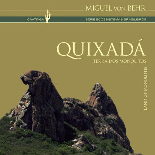 Quixadá Terra dos Monolitos – Miguel von Behr