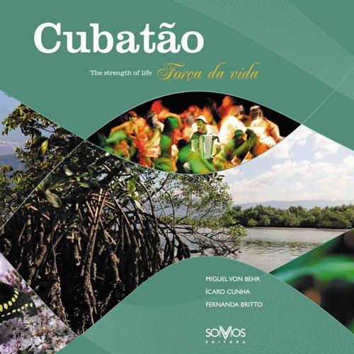 Cubatão Força da Vida – Miguel von Behr